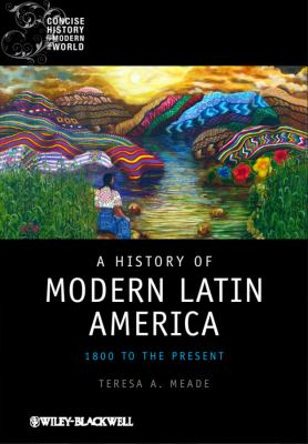 A History of Modern Latin America: 1800 to the Present 9781405120517
