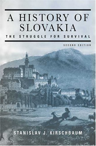 A History of Slovakia: The Struggle for Survival 9781403969293