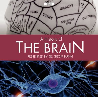 A History of the Brain: The BBC Radio Series 9781408470688