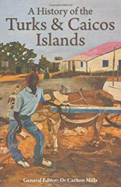 A History of the Turks & Caicos Islands 9781405098946