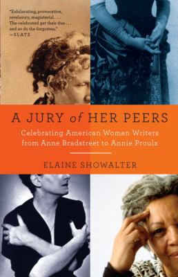A Jury of Her Peers: American Women Writers from Anne Bradstreet to Annie Proulx 9781400034420