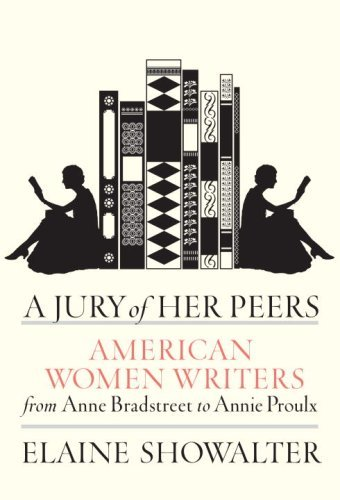A Jury of Her Peers: American Women Writers from Anne Bradstreet to Annie Proulx 9781400041237