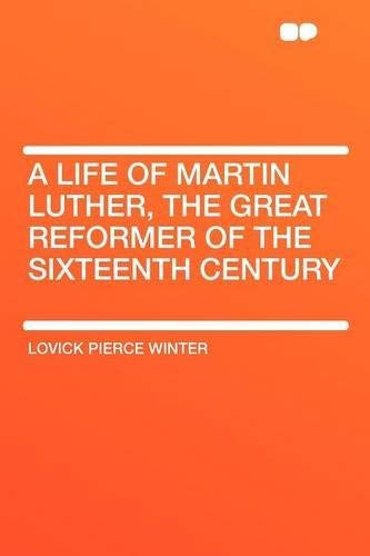 an introduction to the life of martin luther the great reformer