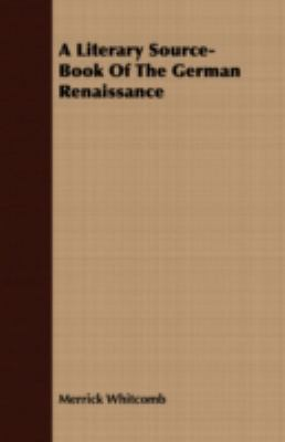 A Literary Source-Book of the German Renaissance