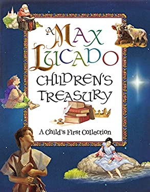 A Max Lucado Children's Treasury: A Child's First Collection 9781400310487