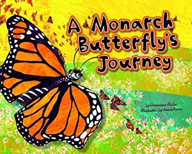 A Monarch Butterfly's Journey 9781404866553