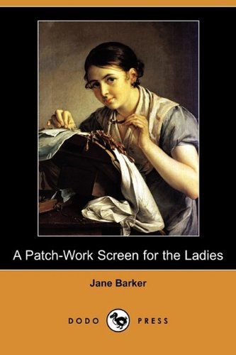 A Patch-Work Screen for the Ladies (Dodo Press) 9781409973690