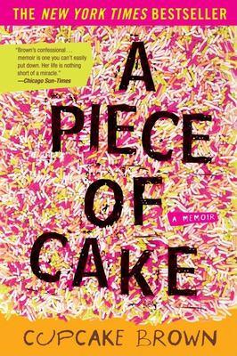 A Piece of Cake: A Memoir 9781400052295
