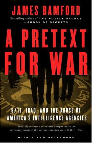 A Pretext for War: 9/11, Iraq, and the Abuse of America's Intelligence Agencies 9781400030347