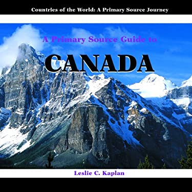A Primary Source Guide to Canada 9781404227507