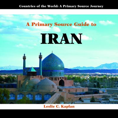 A Primary Source Guide to Iran 9781404227545