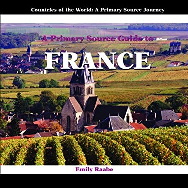 A Prmiary Source Guide to France 9781404227521
