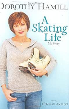 A Skating Life: My Story 9781401303280