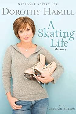 A Skating Life: My Story 9781401309626