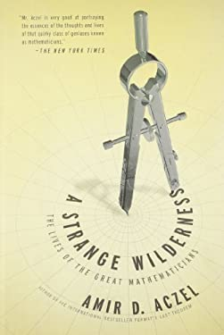 A Strange Wilderness: The Lives of the Great Mathematicians 9781402785849