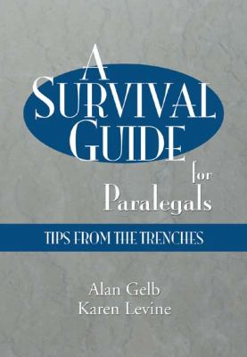 A Survival Guide for Paralegals: Tips from the Trenches 9781401814335