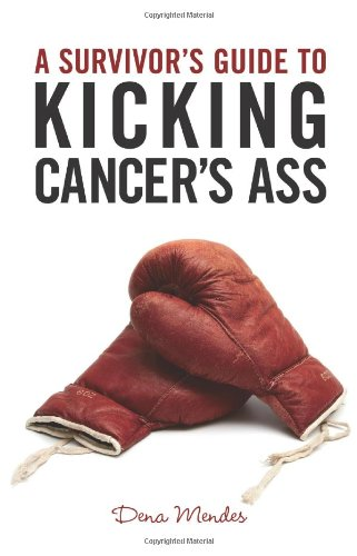 A Survivor's Guide to Kicking Cancer's Ass 9781401931544