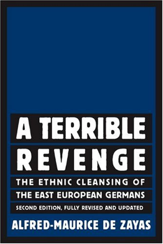 A Terrible Revenge: The Ethnic Cleansing of the East European Germans 9781403973085