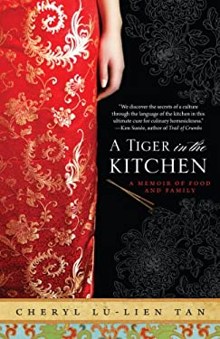 A Tiger in the Kitchen: A Memoir of Food and Family 9781401341282