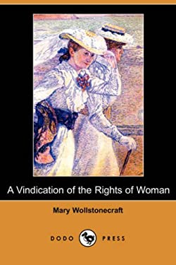 A Vindication of the Rights of Woman (Dodo Press) 9781406586947