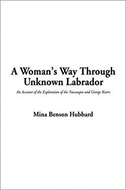 A Woman's Way Through Unknown Labrador 9781404338593