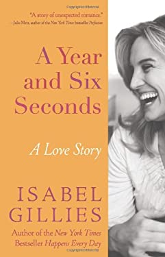A Year and Six Seconds: A Love Story 9781401341626