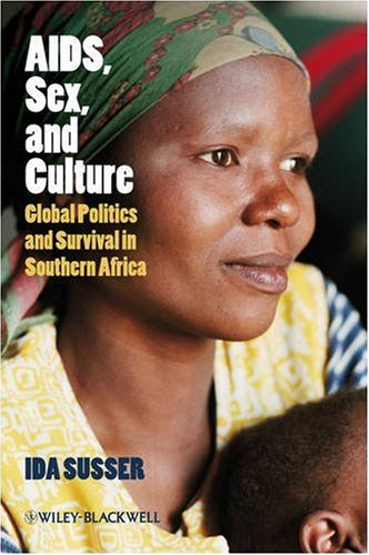 AIDS, Sex, and Culture: Global Politics and Survival in Southern Africa 9781405155861