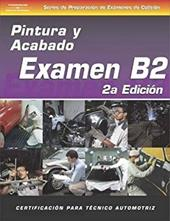 ASE Collision Test Prep Series -- Spanish Version, 2e (B2): Painting and Refinishing 6045195