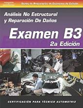 ASE Collision Test Prep Series -- Spanish Version, 2e (B3): Non-Structural Analysis and Damage Repair 6043803