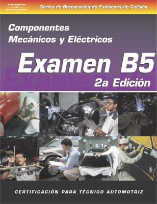 ASE Collision Test Prep Series -- Spanish Version, 2e (B5): Mechanical and Electrical Components 9781401877590