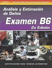 ASE Collision Test Prep Series -- Spanish Version, 2e (B6): Damage Analysis and Estimation 6044728