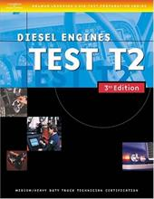 ASE Medium/Heavy Duty Truck Test Prep Manuals, 3e T2: Diesel Engines 6043705