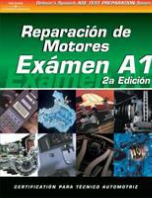 ASE Test Prep Series -- Spanish Version, 2e (A1): Automotive Engine Repair 9781401810146