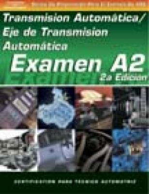 ASE Test Prep Series -- Spanish Version, 2e (A2): Automotive Transmissions and Transaxles 9781401810153