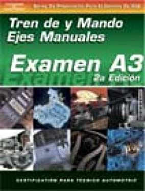 ASE Test Prep Series -- Spanish Version, 2e (A3): Automotive Manual Drive Trains and Axles 9781401810160