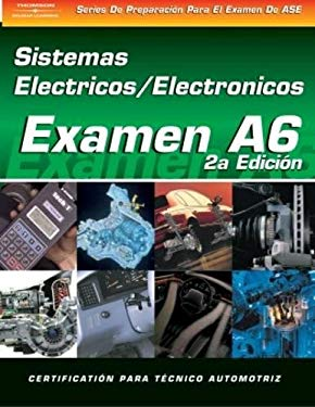 ASE Test Prep Series -- Spanish Version, 2e (A6): Automotive Electrical-Electronic Systems 9781401810191