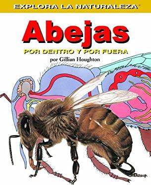 Abejas: Por Dentro y Por Fuera = Bees 9781404228627