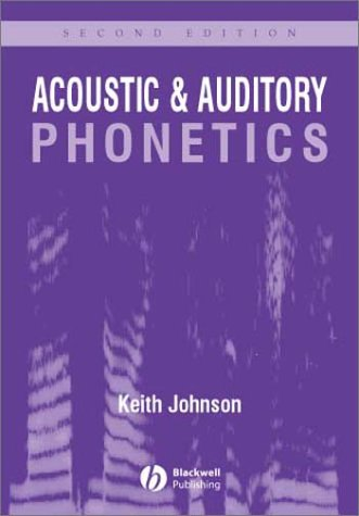 Acoustic and Auditory Phonetic 9781405101233