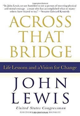 Across That Bridge: Life Lessons and a Vision for Change 9781401324117