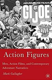 Action Figures: Men, Action Films, and Contemporary Adventure Narratives 6074999