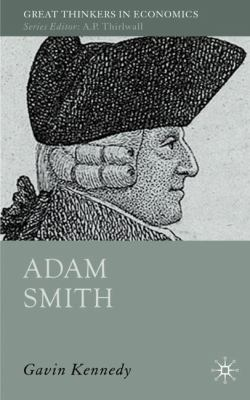 Adam Smith: A Moral Philosopher and His Political Economy 9781403999481