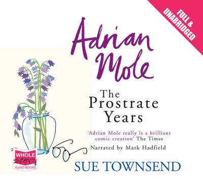 Adrian Mole: The Prostrate Years 9781407455310