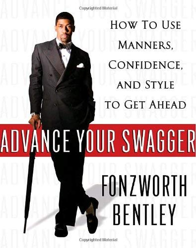 Advance Your Swagger: How to Use Manners, Confidence, and Style to Get Ahead 9781400064533