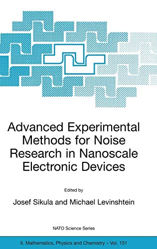 Advanced Experimental Methods for Noise Research in Nanoscale Electronic Devices 9781402021688