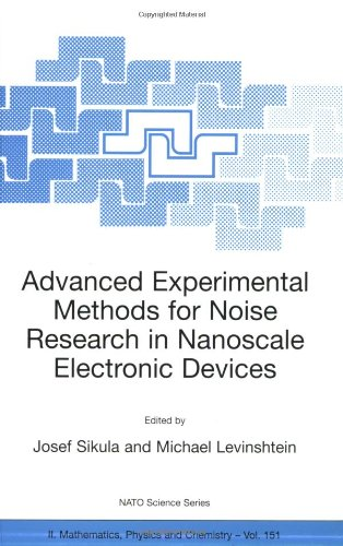 Advanced Experimental Methods for Noise Research in Nanoscale Electronic Devices 9781402021695