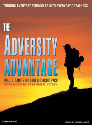 The Adversity Advantage: Turning Everyday Struggles Into Everyday Greatness 9781400103584