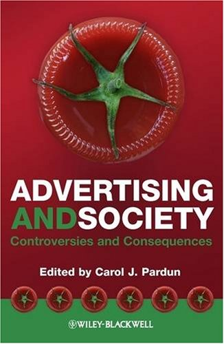 Advertising and Society: Controversies and Consequences 9781405144094