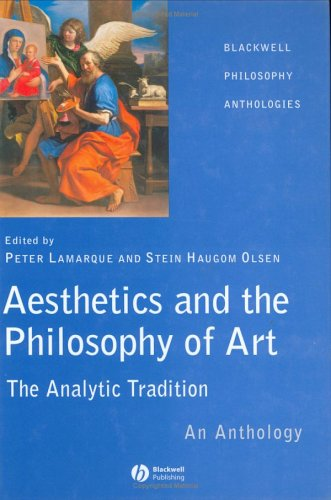 Aesthetics and the Philosophy of Art: The Analytic Tradition: An Anthology 9781405105811