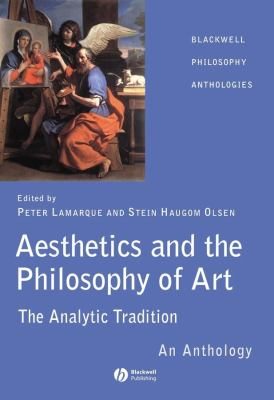 Aesthetics and the Philosophy of Art: The Analytic Tradition: An Anthology 9781405105828