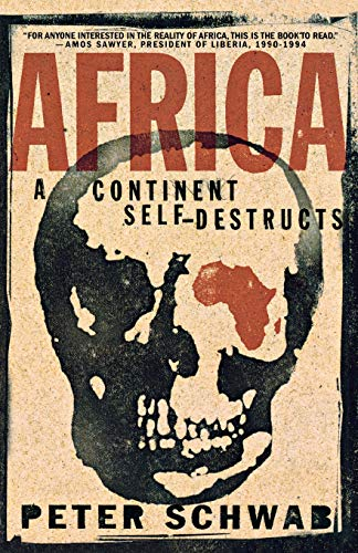 Africa: A Continent Self-Destructs 9781403960535